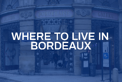 Where to live in Bordeaux?