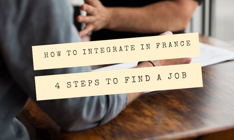 How To Get A Job In France In 4 Steps Bordeaux Expats