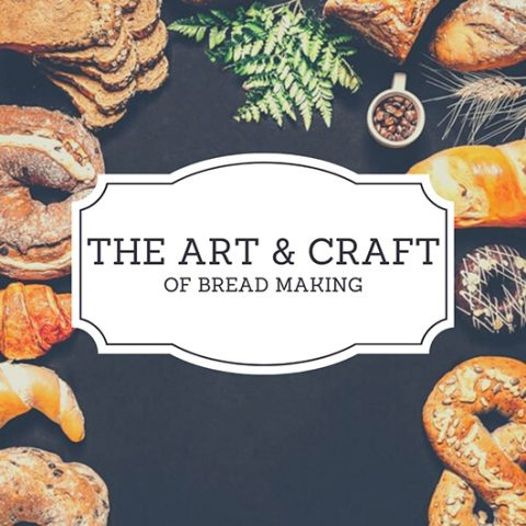 The art and craft of bread making