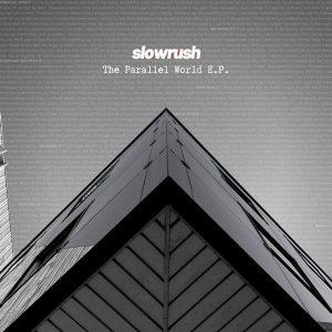 Slowrush - Parallel World EP